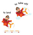 opposite words to land and to take off vector image vector image