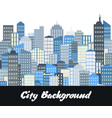 urban landscape with skyscrapers vector image vector image