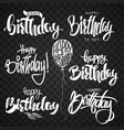 happy birthday calligraphy hand lettering set vector image vector image