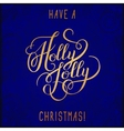 original gold have a holly jolly christmas hand vector image vector image