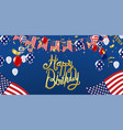 happy birthday typography hand drawn and usa vector image vector image