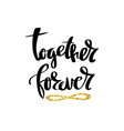 together forever calligraphy postcard vector image vector image