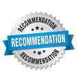 recommendation round isolated silver badge vector image vector image