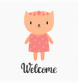 welcome cute little kitty greeting card or vector image