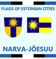 flag of estonian city narva-joesulu vector image