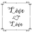 love love heart arrow square frame background vect vector image vector image