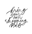 bring your own shopping bag ink lettering vector image