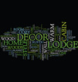 Lodge decor for a home as cozy as a cabin in the