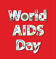 world aids day the inscription of medical icons vector image