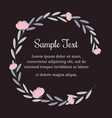 wreath of flowers on a black background for text vector image