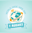 1 august world wide web day vector image vector image