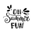 oh summer fan summer quote handwritten for vector image vector image
