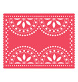 papel picado templater design mexican art vector image vector image