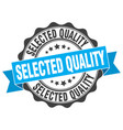 selected quality stamp sign seal vector image vector image