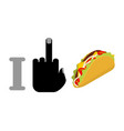I hate taco symbol of hatred and Mexican fast vector image vector image