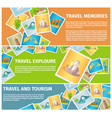 travel memories and tourism explore web banners vector image vector image