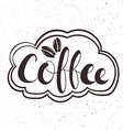 hand drawn lettering coffee badge labels signs vector image