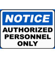 authorized personnel onlynotice vector image vector image