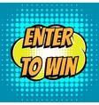 Enter to win comic book bubble text retro style vector image vector image