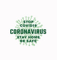 stop coronavirus bacteria stay home sign or vector image