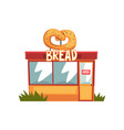 bread shop building facade with signboar vector image vector image
