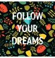 Follow your dreams Inspirational card vector image