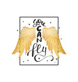 you can fly slogan print freedom with angel wings vector image vector image