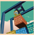 crane and containers old poster vector image vector image