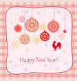 new year retro card with rooster and cristmas vector image