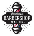 logo for barbershop with barber pole in vintage vector image vector image