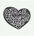 love all things with in heart on vintage vector image