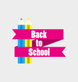 back to school colorful pencil with ribbon and vector image vector image