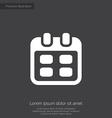 calendar premium icon white on dark background vector image vector image