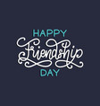happy friendship day hand lettering vector image