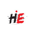 alphabet letter combination he h e with grunge vector image vector image