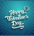 happy valentines day handwritten lettering design vector image