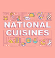 national cuisines word concepts banner vector image