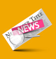 news - newspapers symbol with magnifying glass on vector image vector image