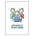 best wishes to teacher greeting card vector image