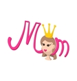 Lettering Mom and Mom in the crown cartoon icon vector image vector image