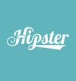 typography hipster vector image vector image