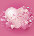 be my valentine design of pink heart background vector image vector image