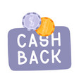 cash back hand drawn with coins icon cash back or vector image vector image