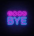 good bye neon text design template good vector image vector image