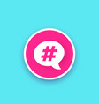 hashtag trend topic icon vector image