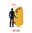 Lover taco Love to Mexican food Man and fastfood vector image vector image