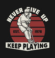 logo design never give up keep playing est 1978 vector image vector image