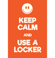 Keep Calm and use a locker poster vector image vector image