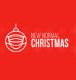 new normal christmas concept banner card merry vector image vector image