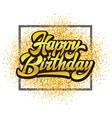 stylish handwritten inscription happy birthday vector image